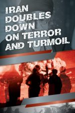Just the front cover-Iran Doubles Down on Terror and Turmoil
