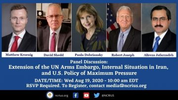 Panel Discussion: Extension of the UN Arms Embargo, Internal Situation in Iran, and U.S. Policy of Maximum Pressure
