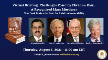 Virtual Briefing: Challenges Posed by Ebrahim Raisi, a Recognized Mass Murderer