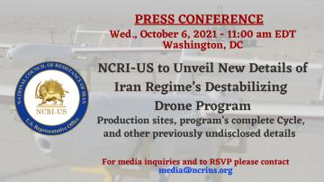 PRESS CONFERENCE: NCRI-US to Unveil New Details of Iran Regime's Destabilizing UAV Program